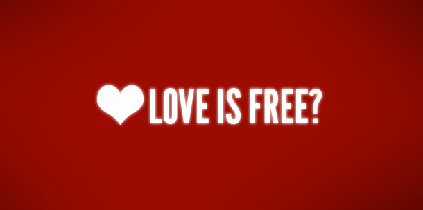 Love Is Free?
